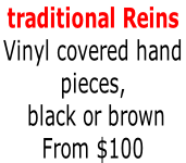 traditional Reins Vinyl covered hand  pieces,  black or brown From $100